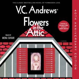Flowers in the Attic: 40th Anniversary Edition, V.C. Andrews