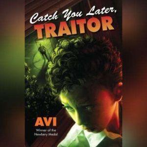 Catch You Later, Traitor, Avi