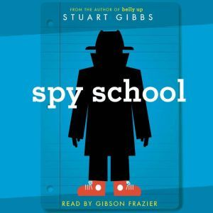 Spy School, Stuart Gibbs