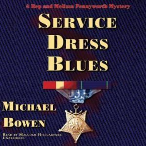 Service Dress Blues: A Rep and Melissa Pennyworth Mystery, Michael Bowen