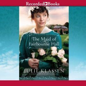 The Maid of Fairbourne Hall, Julie Klassen