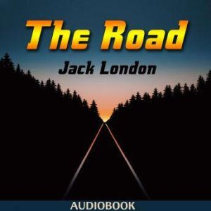 The Road, Jack London