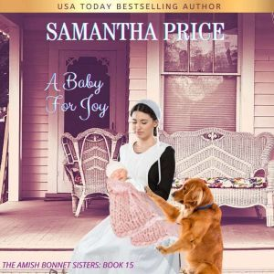 A Baby For Joy: Amish Romance, Samantha Price