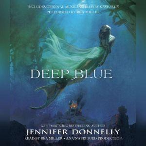 Deep Blue: A Deep Blue Novel, Jennifer Donnelly