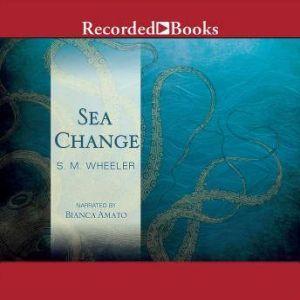 Sea Change, S.M. Wheeler