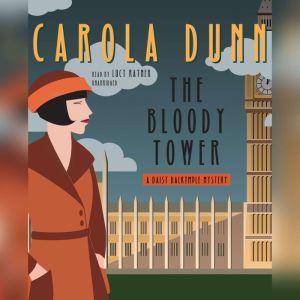 The Bloody Tower: A Daisy Dalrymple Mystery, Carola Dunn