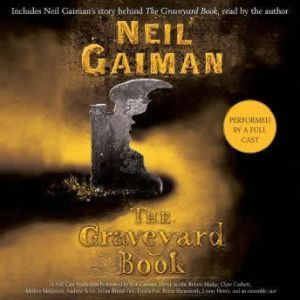 The Graveyard Book Full Cast Production, Neil Gaiman