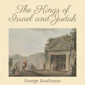 The Kings of Israel and Judah, George Rawlinson