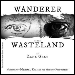 Wanderer of the Wasteland, Zane Grey