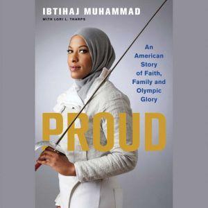 Proud: My Fight for an Unlikely American Dream, Ibtihaj Muhammad