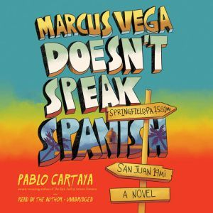 Marcus Vega Doesn't Speak Spanish, Pablo Cartaya