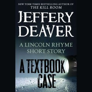 A Textbook Case (a Lincoln Rhyme story), Jeffery Deaver