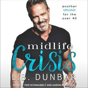 Midlife Crisis Another romance for the over 40, L.B. Dunbar
