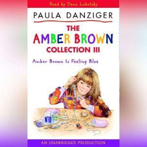Amber Brown Is Feeling Blue, Paula Danziger