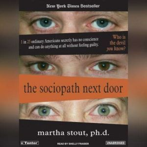 The Sociopath Next Door The Ruthless Versus the Rest of Us, Martha Stout