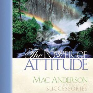 The Power of Attitude, Mac Anderson