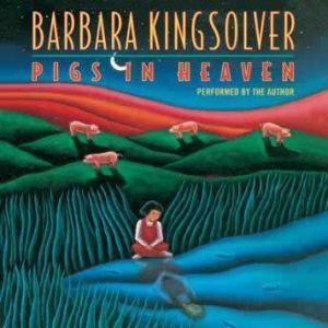 Pigs in Heaven, Barbara Kingsolver