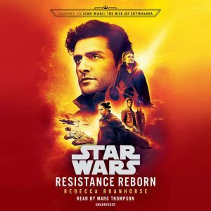 Resistance Reborn (Star Wars) Journey to Star Wars: The Rise of Skywalker, Rebecca Roanhorse