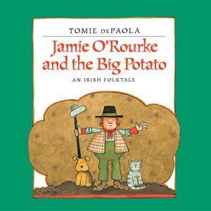 Jamie O'Rourke and the Big Potato: An Irish Folktale, Tomie dePaola