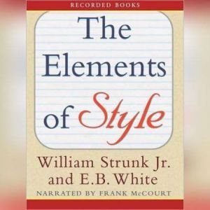 The Elements of Style: 4th Edition, E. B. Strunk Jr White