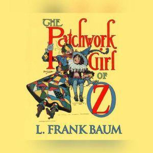 Patchwork Girl of Oz, The, L. Frank Baum