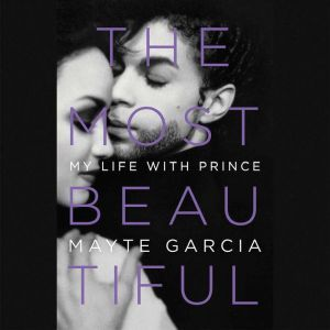 The Most Beautiful My Life with Prince, Mayte Garcia