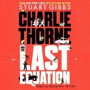 Charlie Thorne and the Last Equation, Stuart Gibbs
