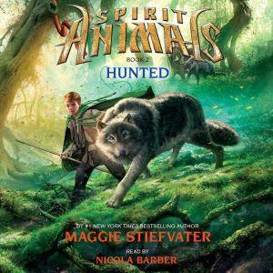 Spirit Animals #2: Hunted, Maggie Stiefvater