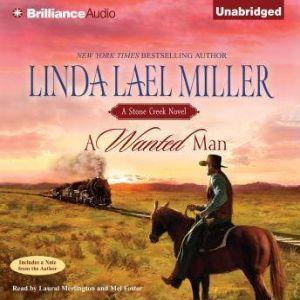 A Wanted Man: A Stone Creek Novel, Linda Lael Miller