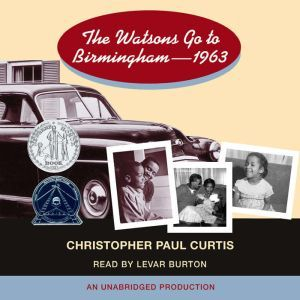 The Watsons Go to Birmingham - 1963, Christopher Paul Curtis
