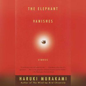 The Elephant Vanishes: Stories, Haruki Murakami