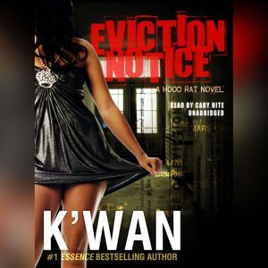 Eviction Notice: A Hood Rat Novel, Kwan