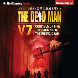 The Dead Man Vol 7: Crucible of Fire, The Dark Need, and The Rising Dead, Mel Odom