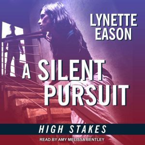 A Silent Pursuit, Lynette Eason