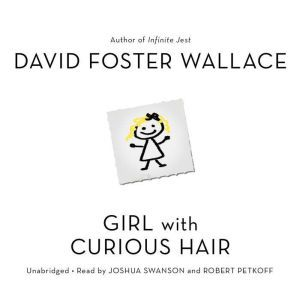 Girl With Curious Hair: Stories, David Foster Wallace