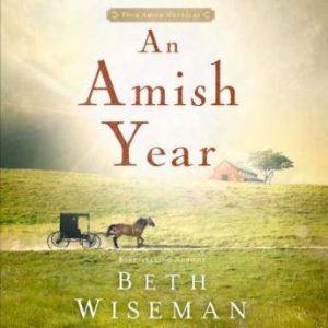 An Amish Year: Four Amish Novellas, Beth Wiseman