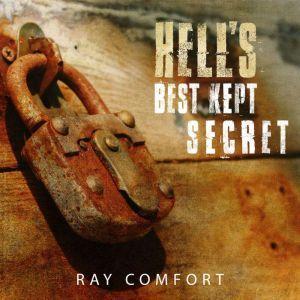 Hell's Best Kept Secret Series, Ray Comfort