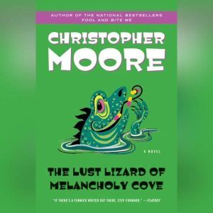 The Lust Lizard of Melancholy Cove, Christopher Moore