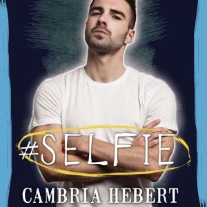 #Selfie, Cambria Hebert