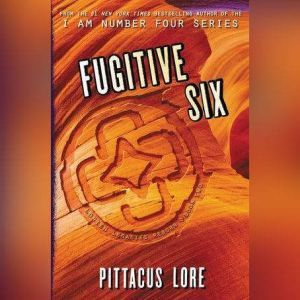 Fugitive Six, Pittacus Lore