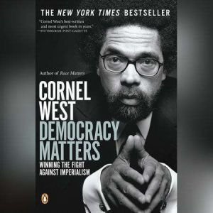Democracy Matters, Cornel West