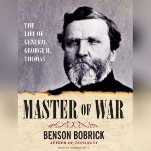 Master of War: The Life of General George H. Thomas, Benson Bobrick