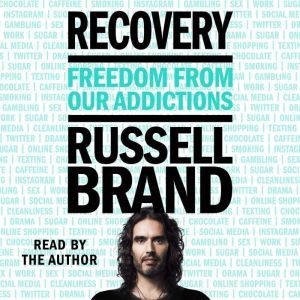 Recovery Freedom from Our Addictions, Russell Brand