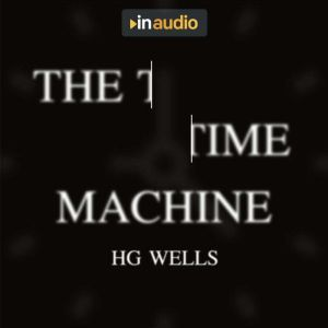 The Time Machine and Other Stories, H. G. Wells