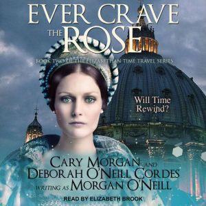 Ever Crave the Rose, Morgan O'Neill