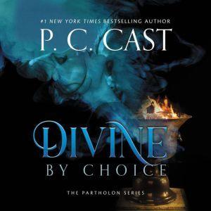 Divine by Choice, P. C. Cast