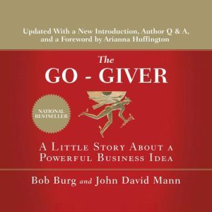 The Go-Giver A Little Story About a Powerful Business Idea, Bob Burg