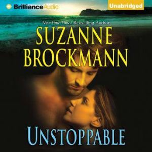 Unstoppable: Love with the Proper Stranger and Letters to Kelly, Suzanne Brockmann