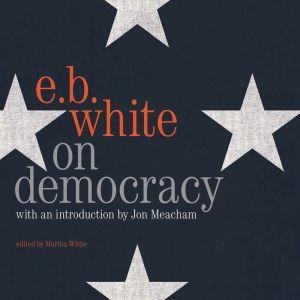 On Democracy, E. B. White