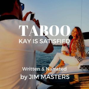 Taboo: Kay is Satisfied: Introducing her 19 year Step-Daughter, Jim Masters